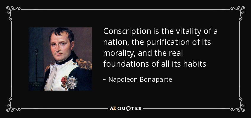 quote-conscription-is-the-vitality-of-a-nation-the-purification-of-its-morality-and-the-real-napoleon-bonaparte-105-76-12