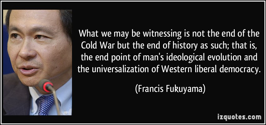 quote-what-we-may-be-witnessing-is-not-the-end-of-the-cold-war-but-the-end-of-history-as-such-that-is-francis-fukuyama-306142.jpg